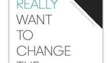 If-You-Really-Want-Change-World